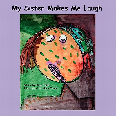 My Sister Makes Me Laugh My Sister Makes Me Laugh