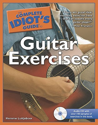 The Complete Idiot's Guide to Guitar Exercises By Luttjeboer, Hemme
